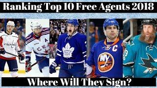 NHL Trade Talk - Ranking Top 10 NHL Free Agents 2018