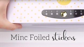DIY Minc Foiled Stickers