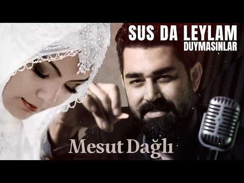 Mesut Dağlı - Sus da Leylam Duymasınlar Official Video indir