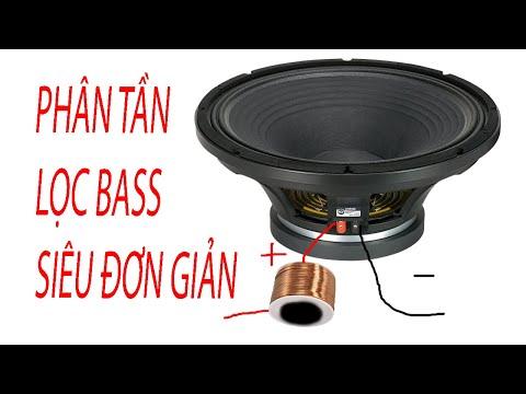 Cách Làm Phân Tần Lọc âm Cho  Loa Bass Đơn Giản Nhất