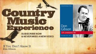 Don Gibson - If You Dont Know It - Country Music Experience YouTube Videos