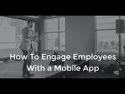 How To Engage Employees With A Mobile App