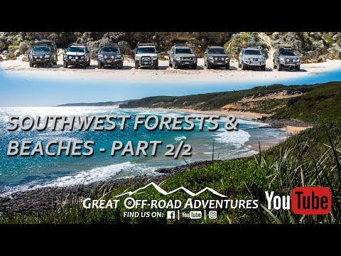 South West Forests and Beaches - Part 2/2 - Bush, River, Beach, Camping, 4x4, Overland
