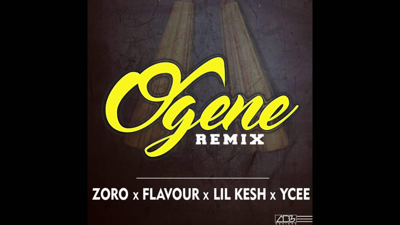 Download OGENE (REMIX)- Zoro ft Flavour   Lil Kesh   YCEE