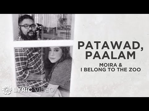 patawad,-paalam---moira-dela-torre-x-i-belong-to-the-zoo-(lyrics)