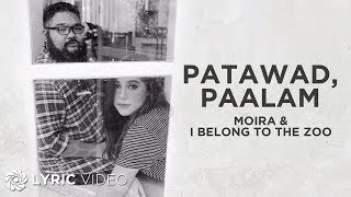 Moira Dela Torre x I Belong To The Zoo - Patawad, Paalam (Lyrics)