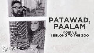 Patawad, Paalam  - Moira Dela Torre x I Belong to the Zoo (Lyrics)