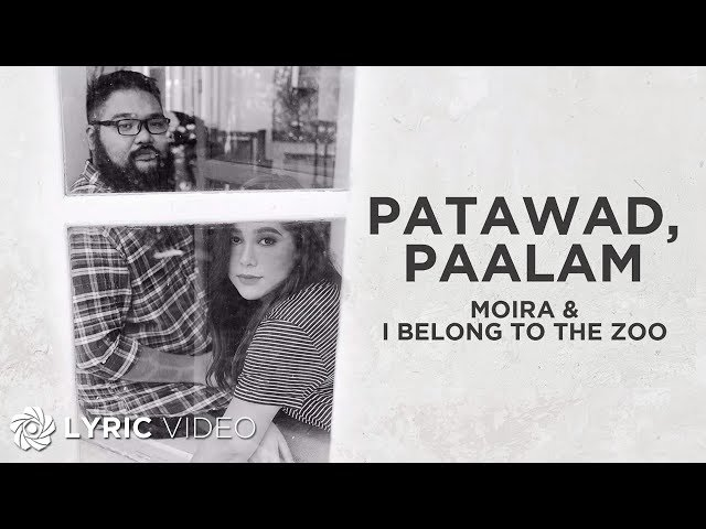 Moira Dela Torre x I Belong To The Zoo - Patawad, Paalam (Lyrics)