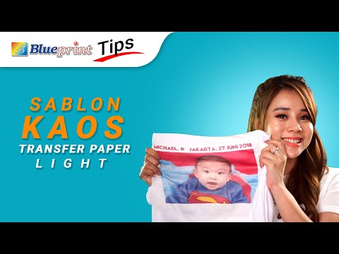 CARA BIKIN TSHIRT custom design sendiri dengan Transfer Paper Light I BLUEPRINT Tips 03