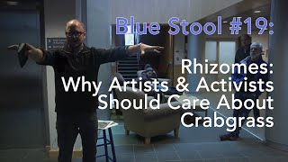 Rhizomes, Why Artists and Activists Should Care about Crabgrass | Blue Stool #19