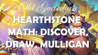 Hearthstone mathematics: Card draw, Discover, and mulligan probabilities (Learn to play Hearthstone)