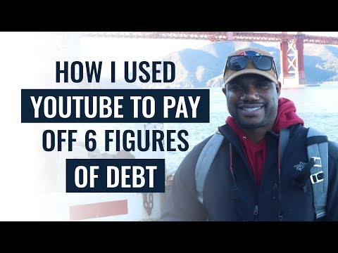 How I Used Youtube to Pay Off 6 Figures of Debt
