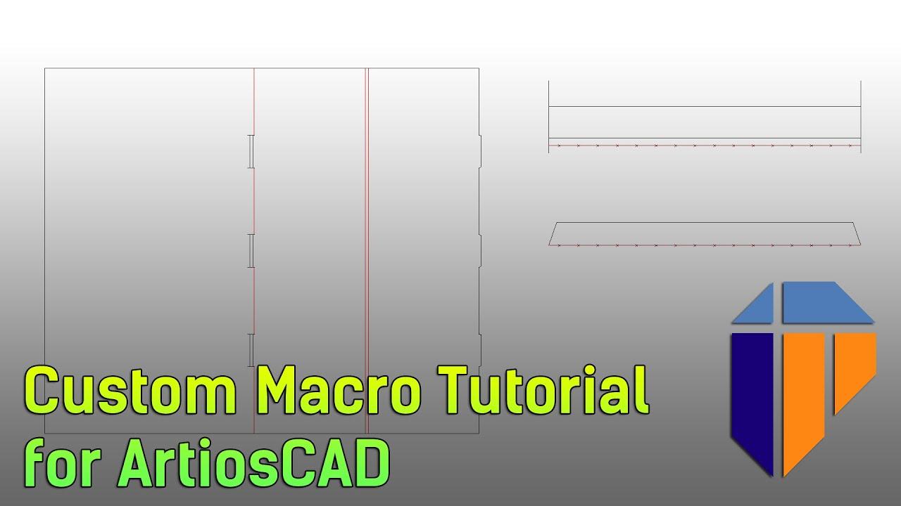 Custom Macro Tutorial for ArtiosCAD