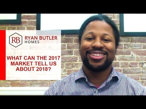 Washington DC Metro Real Estate Agent: What Can the 2017 Market Tell Us About 2018?