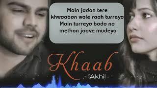 KHAAB | AKHIL | song lyrics Music official Video