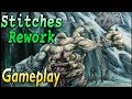 Stitches Rework Gameplay (2 replays with commentary)