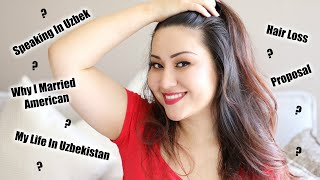 SPEAKING IN UZBEK, MY LIFE IN UZBEKISTAN, WHY I MARRIED AMERICAN, HAIR LOSS & MORE Q&A   Zulayla