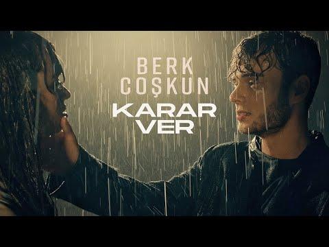 Berk Coşkun - Karar Ver (Official Video)