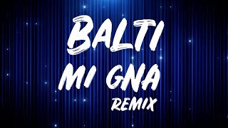 Download Balti - Mi Gna (Remix) Mp3 and Videos