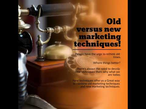 Old versus new marketing techniques!