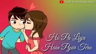 paa liya hai pyar tera whatsapp status    romantic song    old song    Gajab ke whatsapp status