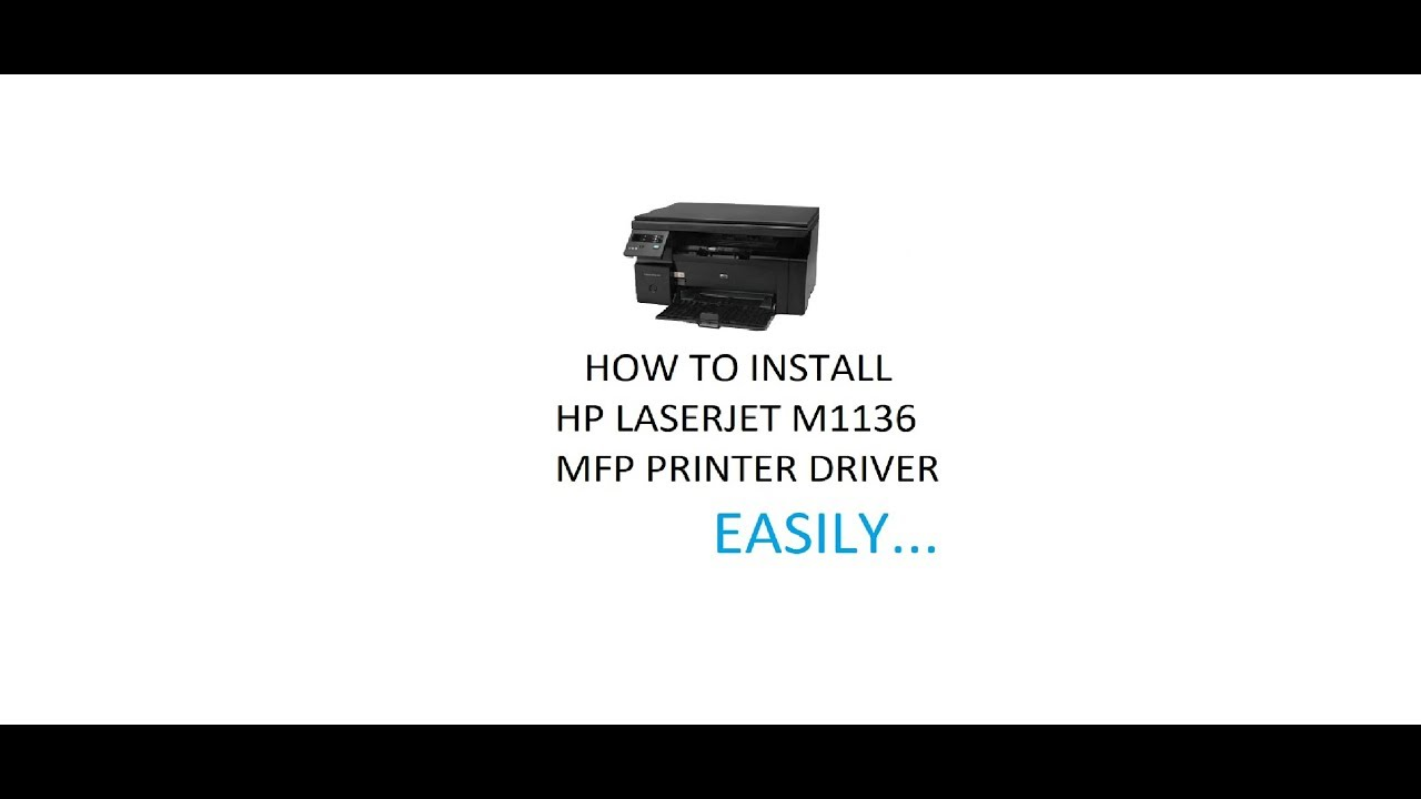 How To Install Hp Laserjet M1136 Mfp Printer Driver  100