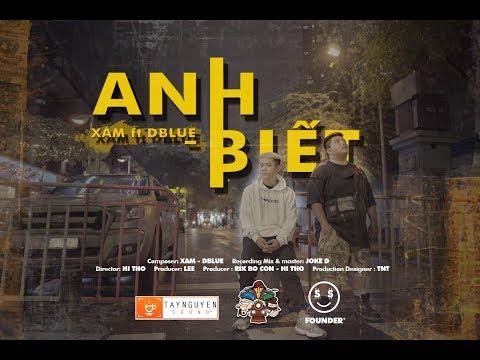 ANH BIẾT – XÁM X D.BLUE  [MV]