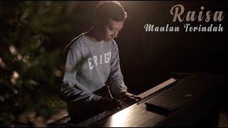 Raisa - Mantan Terindah Piano Cover