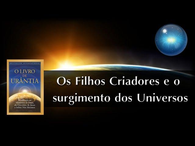 #04. Os Filhos Criadores e o surgimento dos Universos
