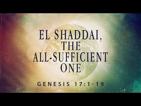 Genesis 17:1-19 | El Shaddai: The All Sufficient One | Rich Jones