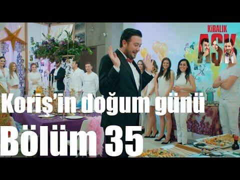 Kiralık Aşk 35. Bölüm - Koriş'in...
