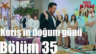 Kiralık Aşk 35. Bölüm - Koriş'in Doğum Günü Partisi