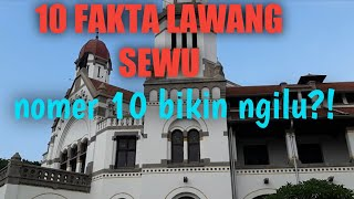 MENGERIKAN..!!! INILAH 10 FAKTA TENTANG LAWANG SEWU SEMARANG