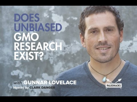 Does Unbiased GMO Research Exist? | Paleohacks Podcast w/ Gunnar Lovelace