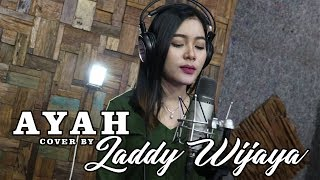AYAH cover by LADDY WIJAYA