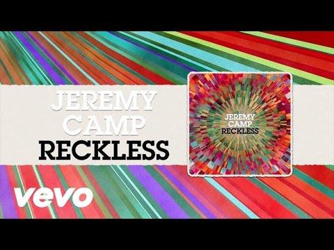 Jeremy Camp - Reckless (Lyrics)
