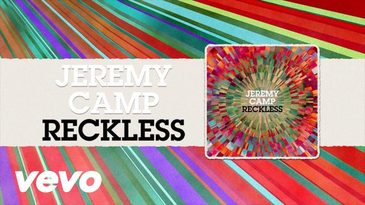 Jeremy Camp - Reckless (Lyrics)