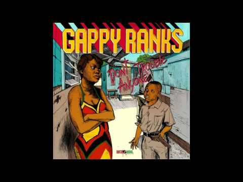 Gappy Ranks == [She a weapon]