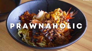 Prawn Noodles Like You've Never Seen Before: Prawnaholic
