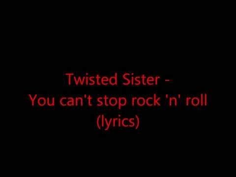 Twisted Sister - You can't stop rock 'n' roll (lyrics)