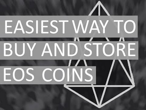 EOS - How to Buy and Store EOS Coins (Tokens) the Simplest Way