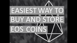 eos how to buy and store eos coins tokens the simplest way
