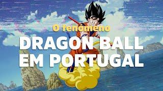 """O fenómeno """"Dragon Ball"""" em Portugal"""