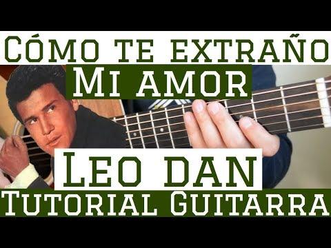 Como Te Extraño Mi Amor - Tutorial De Guitarra ( Leo Dan ) Para Principiantes