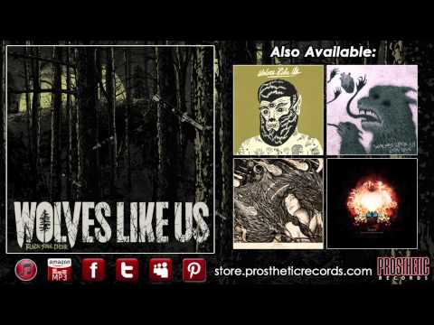 "Wolves Like Us - ""Lovescared"""