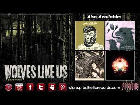 """Wolves Like Us - """"Lovescared"""""""