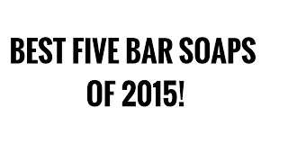 Best 5 Bar Soaps of 2015