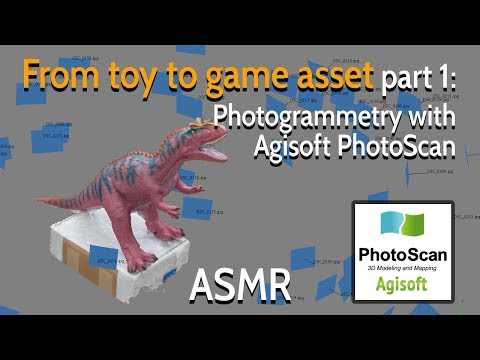From toy to game asset - Part 1: Photogrammetry with Agisoft Photoscan - ASMR