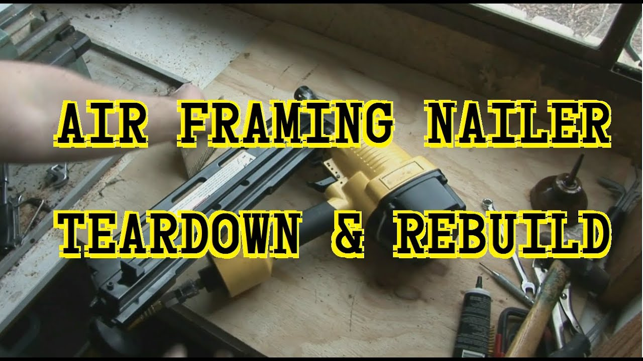 Air Framing Nail Gun Teardown and Repair - YouTube