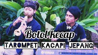 Download Duet Enak Tarompet feat Kacapi Jepang // Lagu Botol Kecap